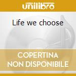 Life we choose cd musicale di Hardfloor