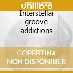 Interstellar groove addictions cd musicale