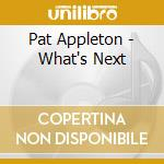 WHAT'S NEXT? cd musicale di Pat Appleton
