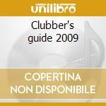 Clubber's guide 2009 cd musicale di Artisti Vari
