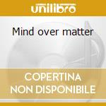 Mind over matter cd musicale di Braincell
