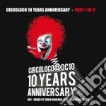 CIRCOLOCO 10 YEARS ANNIVERSARY VOL.1 cd musicale di ARTISTI VARI