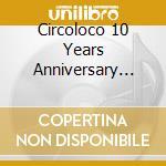 CIRCOLOCO 10 YEARS ANNIVERSARY VOL.2 cd musicale di ARTISTI VARI