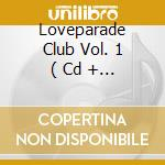 LOVEPARADE CLUB VOL. 1  ( CD + DVD) cd musicale di Artisti Vari