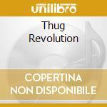 THUG REVOLUTION                           cd musicale di 2PAC