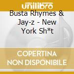 Busta Rhymes & Jay-z - New York Sh*t cd musicale di BUSTA RHYMES & JAY-Z