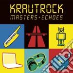 KRAUTROCK - MASTERS & ECHOES              cd musicale di ARTISTI VARI