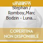 Luna cd musicale di Stephan vs. Bodzin