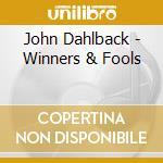WINNERS & FOOLS                           cd musicale di John Dahlback