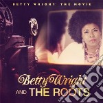Betty wright: the movie cd musicale di Betty & the Wright