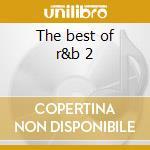 The best of r&b 2 cd musicale di Artisti Vari