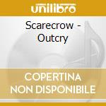 Scarecrow - Outcry cd musicale