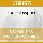 Torschlusspani. cd musicale