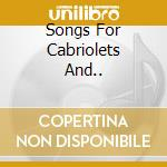 SONGS FOR CABRIOLETS AND.. cd musicale di Karl Zero