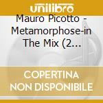 METAMORPHOSE (2CD) cd musicale di PICOTTO MAURO