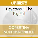 The big fall cd musicale di Cayetano
