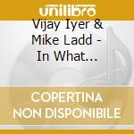 In what language? cd musicale di IYER VIJAY/LADD MIKE