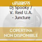 Dj Spooky, V. Reid U.A. - Juncture cd musicale di Artisti Vari