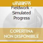 Simulated progress cd musicale di Fieldwork