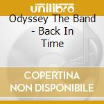Odyssey The Band - Back In Time cd musicale di Odyssey the band