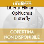 Ophiuchus butterfly cd musicale di Liberty Ellman