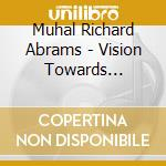 Vision towards essence cd musicale di Abrams muhal richard