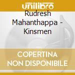 Rudresh Mahanthappa - Kinsmen cd musicale di Rudresh Mahanthappa