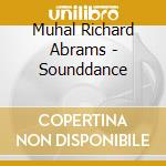 Muhal Richard Abrams - Sounddance cd musicale di ABRAMS MUHAL RICHARD