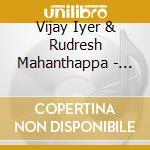 Vijay Iyer & Rudresh Mahanthappa - Raw Materials cd musicale di IYER / MAHANTHAPPA