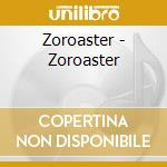 ZOROASTER cd musicale di ZOROASTER