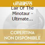 THE ULTIMATE DESTROYER cd musicale di LAIR OF THE MINOTAUR
