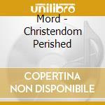 CHRISTENDOM PERISHED cd musicale di KTL