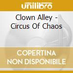 CD - CLOWN ALLEY - CIRCUS OF CHAOS cd musicale di Alley Clown