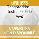 JUSTUS EX FIDE VIVIT                      cd musicale di TANGORODRIM