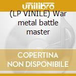 (LP VINILE) War metal battle master lp vinile di LAIR OF THE MINOTAUR