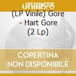 (LP VINILE) Hart gore lp vinile di GORE