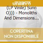 (LP VINILE) MONOLITHS AND DIMENSIONS                  lp vinile di SUNN0)))