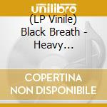 (LP VINILE) Heavy breathing lp vinile di Breath Black