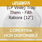 (LP VINILE) FILTH RATIONS                             lp vinile di Them Trap