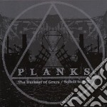 Darkest of grays cd musicale di Planks
