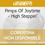 HIGH STEPPIN cd musicale di PIMPS OF JOYTIME