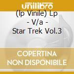 (LP VINILE) LP - V/A                  - STAR TREK VOL.3 lp vinile di V/A