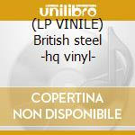 (LP VINILE) British steel -hq vinyl- lp vinile di Judas Priest