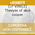 (LP VINILE) Theeyes of alice cooper lp vinile