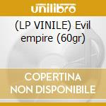 (LP VINILE) Evil empire (60gr) lp vinile