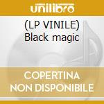 (LP VINILE) Black magic lp vinile