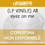 (LP VINILE) All eyez on me lp vinile