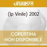 (LP VINILE) 2002 lp vinile