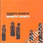 SONGS OF MUERTO COUNTY                    cd musicale di Muerto Puerto