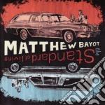 STANDARD OF LIVING                        cd musicale di Matthew Bayot